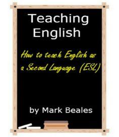 Teaching English: How to Teach English as a Second Language (ESL)