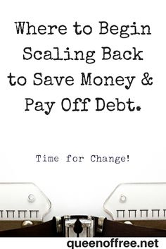 Making too many budget changes too quickly will have negative results. Get some great out of the box ideas for where to begin and practical strategies for sustaining long term budget changes to save money and pay off debt!