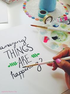 amazing thing are happening hand lettered quotes inspired by beatrice clay Hand Lettering Quotes You Love
