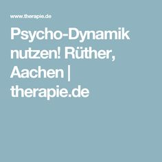 Psycho-Dynamik nutzen! Rüther, Aachen | therapie.de