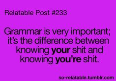 another post about grammar.....my sense of hummor is going down hillll