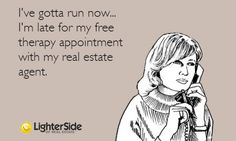 Free therapy with my real estate agent: Well isn't that the truth...  #homebuypsych