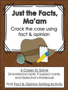 BEST SELLER!! Use facts and opinions to solve the mystery! Now with 8 cases to solve plus a fact/opinion sorting activity.