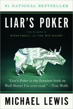 Liar's Poker: Rising through the Wreckage on Wall Street   Michael Lewis