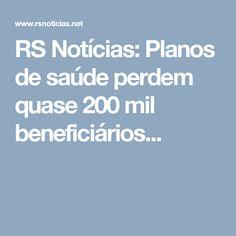 RS Notícias: Planos de saúde perdem quase 200 mil beneficiários...