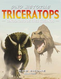 """Triceratops. Dinosaurio de tres cuernos de Rob Shone. Col. Dino-historias, Ed. Océano Travesía. """"Un triceratops adulto pesaba más de diez toneladas, sin embargo era herbívoro y viajaba en manadas para protegerse de los carnívoros. Los depredadores tenían cuidado de no acercarse al grupo, pues temían los largos cuernos de los adultos. Pero un triceratops joven alejado de los otros era una presa muy fácil."""" Feu un tastet a http://issuu.com/editorialocanodemxicosadecv/docs/8492c"""