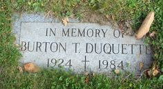 Burton T Duquette (1924 - 1984) - Find A Grave Photos