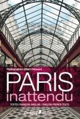 Paris inattendu Paris inattendu nous invite au coeur des lieux les plus insolites et les plus secrets de Paris. Le regard de Gilbert Falissard propose une promenade intime, à l'ombre des regards. Passages couverts, ruelles cachées, placettes arborées et autres recoins dissimulés, c'est un Paris méconnu qui est mis en lumière. Le photographe explore un Paris plus vrai, plus authentique, loin du tourisme de masse et hors des sentiers battus.
