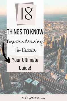Everything you need to know before making a move to Dubai.