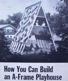 How to Build 2 Story Kids A Frame Outdoor Playhouse Play House Fort 1965 Plans