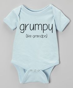 Look at this Initial Request Blue 'Grumpy Like Grandpa' Bodysuit - Infant on #zulily today!