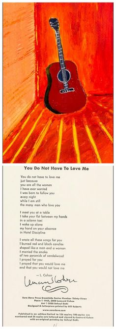 A copy of Canadian poet and songwriter-singer Leonard Cohen's poem, You Do Not Have To Love Me is being offered by PBA Galleries in its Beats, Counterculture & the Avant Garde, Richard Synchef Collection Part II sale tomorrow, January 30, 2014. It is estimated to sell for $400 - $600. http://www.booktryst.com/2014/01/leonard-cohen-you-do-not-have-to-love.html  UPDATE: sold for around $540