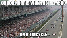 The Indianapolis 500 And Monaco Grand Prix Compared: Indianapolis Motor Speedway Best Chuck Norris Jokes, Chuck Norris Facts, Famous Movie Quotes, Funny Movies, Disney Quotes, Haha, Indie, Funny Pictures, Lyric Quotes