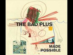 The Bad Plus - Pound for Pound