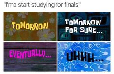 On finals: | 32 Times SpongeBob Perfectly Summed Up Your Life
