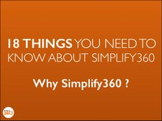 18 things you need to know about Simplify360  Learn all about Simplify360 and how it is impacting the business world with its innovative social media product.