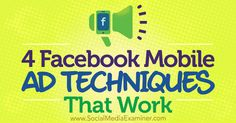 4 Facebook Mobile Ad Techniques That Work http://www.socialmediaexaminer.com/4-facebook-mobile-ad-techniques-that-work?utm_source=rss&utm_medium=Friendly Connect&utm_campaign=RSS @smexaminer