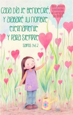 Dios... Every day I will bless you and praise your name forever and ever.