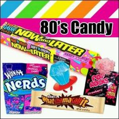 Candy...best candy in the world..LOL.. ( lemon heads, jolly ranchers, twix, were only a few of my favs)
