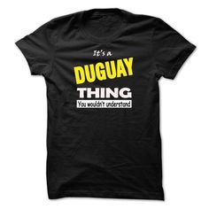 (Top Design) DUGUAY THING YOU WOULD NOT UNDERSTAND Tshirt Best Selling Hoodies, Tee Shirts