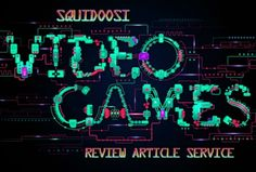 squidoosi : I will write an up to 650 word video game review article for $5 #fiverr