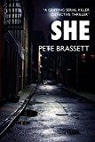 Free Kindle Book -   SHE: A gripping serial killer detective thriller