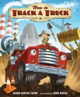 Buy How to Track a Truck by Jason Carter Eaton at Mighty Ape NZ. For kids who love trucks, here comes the definitive guide to catching and taming one of your own from the creators of the hit picture book How to Trai. Truck Living, Tire Tracks, New Children's Books, My Guy, Used Cars, Childrens Books, Monster Trucks, Activities, Pets