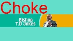 Td Jakes Sermons 2016 On The Potters House With Td Jakes 2016, Choke