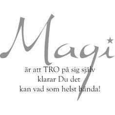 Magi är att tro på sig själv Swedish Quotes, Swedish Language, Gods Grace, Smile Quotes, Romantic Quotes, Some Words, Life Inspiration, Feel Good, Texts