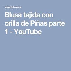 Blusa tejida con orilla de Piñas parte 1 - YouTube