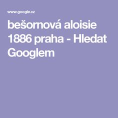 bešornová aloisie 1886 praha - Hledat Googlem