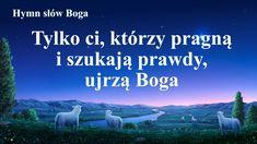 """Piosenka chrześcijańska 2020 """"Tylko ci, którzy pragną i szukają prawdy, ujrzą Boga"""" #Bóg #Jezus #JezusChrystus #PanJezus #ModlitwadoBoga #Chrześcijaństwo  #Religijne #Ewangelia #WielbienieBoga #ChwalićBoga #Adoracja #Muzykachrześcijańska #Pieśńpochwalna  #HymnuwielbieniaBoga #Ładnepiosenkireligijne #KościółBogaWszechmogącego #BógWszechmogący #Błyskawicazewschodu Religion, Videos, Christians, Musica"""