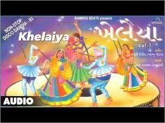 Khelaiya -Non-Stop Gujrati Disco Dandia Garba Songs