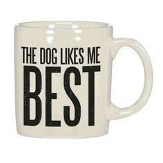 You know its true! Dog Likes Me Mug