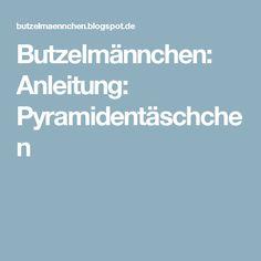 Butzelmännchen: Anleitung: Pyramidentäschchen