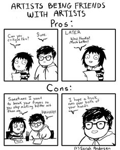 The pros and cons of being friends with artists, as an artist. By Sarah Andersen.