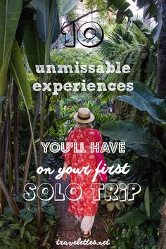 10 unmissable experiences to turn your first solo trip into a life-long memory