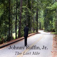Johnny Jr. Ruffin - Last Mile