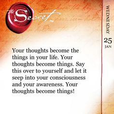 Thoughts become things. The more you use the power within you, the more power you will draw through you.