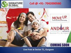 Signature Global Andour Heights Sec.71, 1, 2 & 3 BHK Flats, Sohna Road - Gurgaon Affordable Housing Gurgaon offers apartments in Sec 71 Gurgaon. Call for more @ +91-7042000560 by Aadhar Homes via slideshare