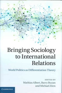 Bringing Sociology to International Relations: World Politics As Differentiation Theory