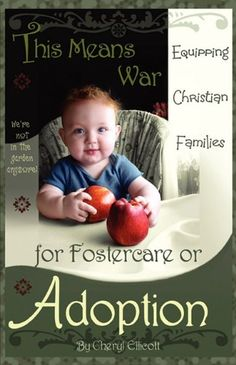 This Means War: Equipping Christian Families for Fostercare or Adoption by Cheryl Ellicott http://www.amazon.com/dp/098435994X/ref=cm_sw_r_pi_dp_XKi3tb1XKTXMP91C