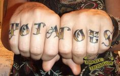 knuckle tattoo potatoes Knuckle Tattoos, Potatoes, Potato