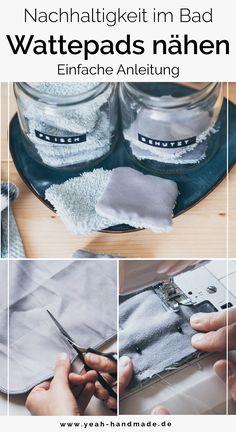 DIY | Nachhaltige Idee für das Badezimmer. Wiederverwendbare Wattepads nähen aus Stoffresten wie alten Handtüchern. Ganz einfach Kosmetikpads selber machen, mit der Nähmaschine oder per Hand nähen. Als Aufbewahrung eignen sich alte Gläser wie Konservengläser - Müll vermeiden. Pads haben zwei verschiedene Seiten, eine raue mit Peeling-Effekt und eine Weiche für die sensible Augenpartie. Perfekt für Nachhaltigkeit und Zero Waste im Alltag. Auf Yeah Handmade findet ihr die Anleitung. Diy Recycling, Upcycle, Diy Inspiration, Peeling, Wellness, Old Towels, Skirt Sewing, Macrame Tutorial, Sew Mama Sew