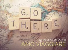 15 motivi per cui amo viaggiare
