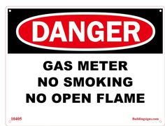 DANGER GAS METER NO SMOKING NO OPEN FLAME SIGN (ALUMINUM) (12X9)