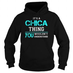 Awesome Tee Its a CHICA Thing You Wouldnt Understand - Last Name, Surname T-Shirt T shirts