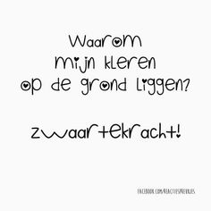 Humor Nederlands Tekst Ideas For 2019 Quotes For Him, Girl Quotes, Jokes Quotes, Funny Quotes, Dutch Words, Dutch Quotes, Funny Thoughts, Love Words, Friendship Quotes
