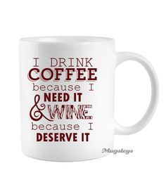 Funny Coffee Mug I Drink Coffee because I Need it and WINE because I Deserve it, Wine Quotes, mothers day , Bridal Shower party favors on Etsy, $10.50