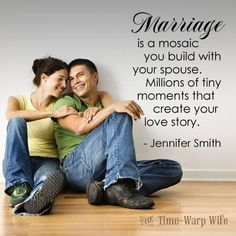 Marriage is a mosaic you build with your spouse...